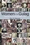 Women of the Gulag: Portraits of Five...