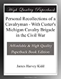 img - for Personal Recollections of a Cavalryman - With Custer's Michigan Cavalry Brigade in the Civil War book / textbook / text book