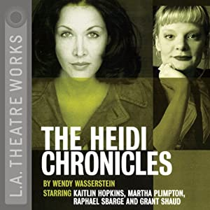 The Heidi Chronicles (Dramatization) | [Wendy Wasserstein]