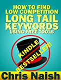 img - for How to Find Low Competition Long Tail Keywords Using Free Tools book / textbook / text book