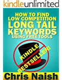 How to Find Low Competition Long Tail Keywords Using Free Tools (Online Business Ideas & Internet Marketing Tips fo Book 3) (English Edition)