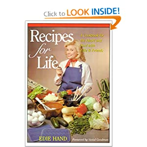 Recipes for Life: A Cookbook for the Heart and Soul with Edie & Friends