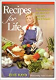 Recipes for Life: A Cookbook for the Heart and Soul with Edie & Friends (1565548604) by Hand, Edie