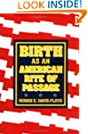 Birth as an American Rite of Passage...