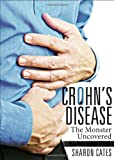 Crohn's Disease: The Monster Uncovered