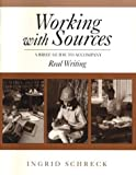 Working with Sources: A Brief Guide to Accompany Real Writing (0312241453) by Anker, Susan