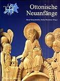 """Ottonische Neuanfänge: Symposion zur Ausstellung """"Otto der Grosse, Magdeburg und Europa"""""""