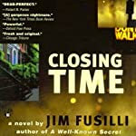 Closing Time: Terry Orr, Book 1 (       UNABRIDGED) by Jim Fusilli Narrated by Peter Ganim