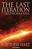img - for The Last Iteration Of Dexter Maxwell book / textbook / text book
