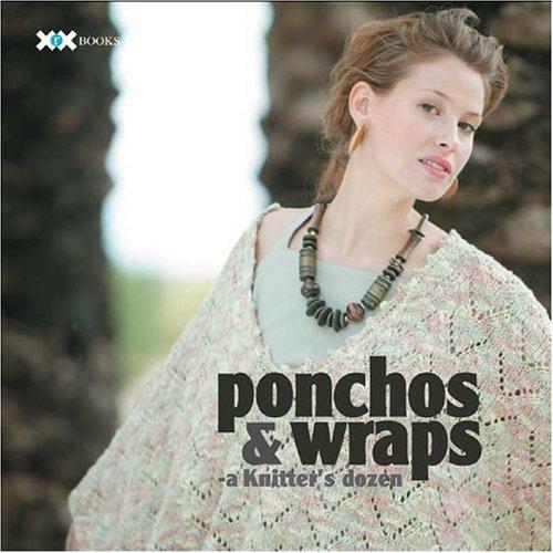 Ponchos & Wraps: A Knitter's Dozen (A Knitter's Dozen Series)