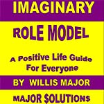 Imaginary Role Model | Willis Major