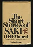 The Short Stories of SAKI (H. H. Munro) (Modern Library)