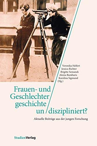 Frauen- und Geschlechtergeschichte un/diszipliniert?: Aktuelle Beiträge aus der jungen Forschung (Studien zur Frauen- und Geschlechtergeschichte) (German Edition)