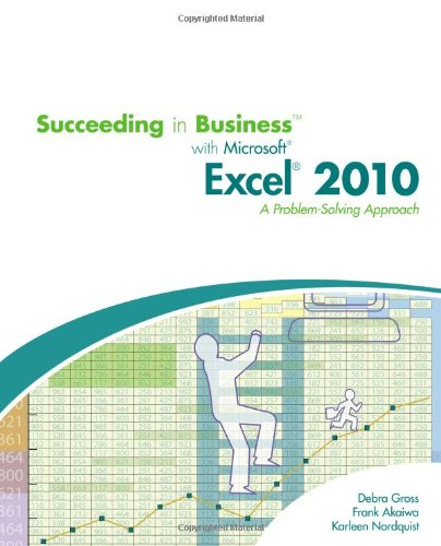 Succeeding in Business with Microsoft Excel 2010: A...