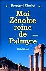 Moi Zénobie, reine de Palmyre