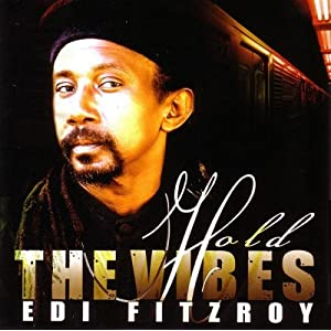 Edi Fitzroy -  Hold The Vibes