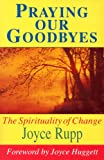 Praying Our Goodbyes (Exploring Prayer) (0863471544) by Rupp, Joyce