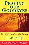 Praying Our Goodbyes (Exploring Prayer) (0863471544) by Rupp, Joyce