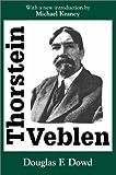 Thorstein Veblen (076580638X) by Dowd, Douglas