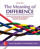 img - for The Meaning of Difference: American Constructions of Race and Ethnicity, Sex and Gender, Social Class, Sexuality, and Disability book / textbook / text book