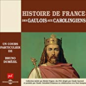 Des Gaulois aux Carolingiens (Histoire de France 1) | Bruno Dumézil