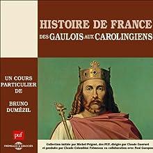 Des Gaulois aux Carolingiens (Histoire de France 1) Discours Auteur(s) : Bruno Dumézil Narrateur(s) : Bruno Dumézil
