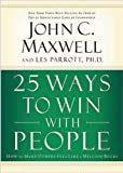 25 Ways to Win with People: How to Make Others Feel Like a Million Bucks (0785260943) by Maxwell, John C.