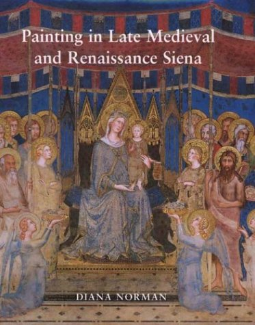Painting in Late Medieval and Renaissance Siena (1260-1555)