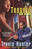 img - for Trouble Man: A Novel (Strivers Row) book / textbook / text book