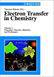 Electron Transfer in Chemistry, Principles, Theories, Methods, and Techniques (Volume 1)