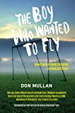 Don Mullan The Boy Who Wanted to Fly