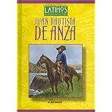 Jaun Bautista de Anza - Latinos in American History