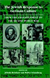 img - for The Jewish Response to German Culture: From the Enlightenment to the Second World War (The Tauber Institute Series for the Study of European Jewry) book / textbook / text book