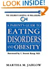 A Parent's Guide to Eating Disorders and Obesity (The Children's Hospital of Philadelphia Series)