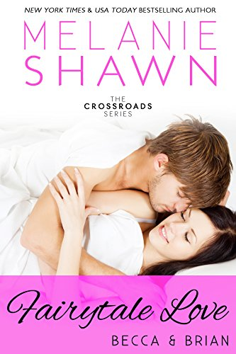 Melanie Shawn - Fairytale Love - Becca & Brian (The Crossroads Series Book 8)