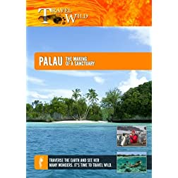 Travel Wild Palau The Making of a Sanctuary