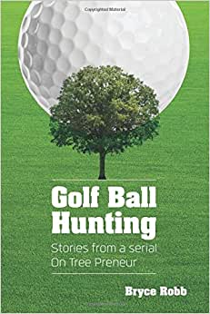 Golf Ball Hunting: Stories From An On-tree-preneur