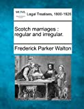 img - for Scotch marriages: regular and irregular. book / textbook / text book