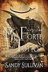 Piu' forte di tutto (Italian Edition)
