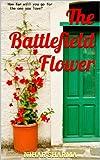 The Battlefield Flower