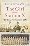 Girl from Station X: My Mother's Unknown Life