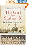 The Girl from Station X: My Mother's...