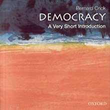 Democracy: A Very Short Introduction (       UNABRIDGED) by Bernard Crick Narrated by Bernadette Dunne