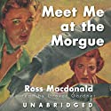 Meet Me at the Morgue Audiobook by Ross Macdonald Narrated by Grover Gardner