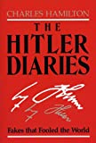 The Hitler Diaries: Fakes that Fooled the World (0813193087) by Hamilton, Charles