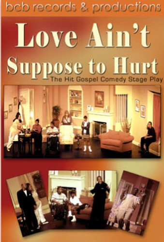 Love Ain't Suppose to Hurt Gospel Plays N/Tyler Perry