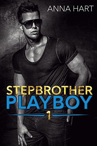 Stepbrother Playboy 1: Alpha Billionaire Romance
