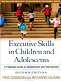 img - for Executive Skills in Children and Adolescents (text only) 2nd(Second) edition by P. Dawson EdD,R. Guare Phd book / textbook / text book