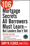 img - for 106 Mortgage Secrets All Borrowers Must Learn - But Lenders Don't Tell book / textbook / text book