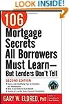 106 Mortgage Secrets All Borrowers Mu...